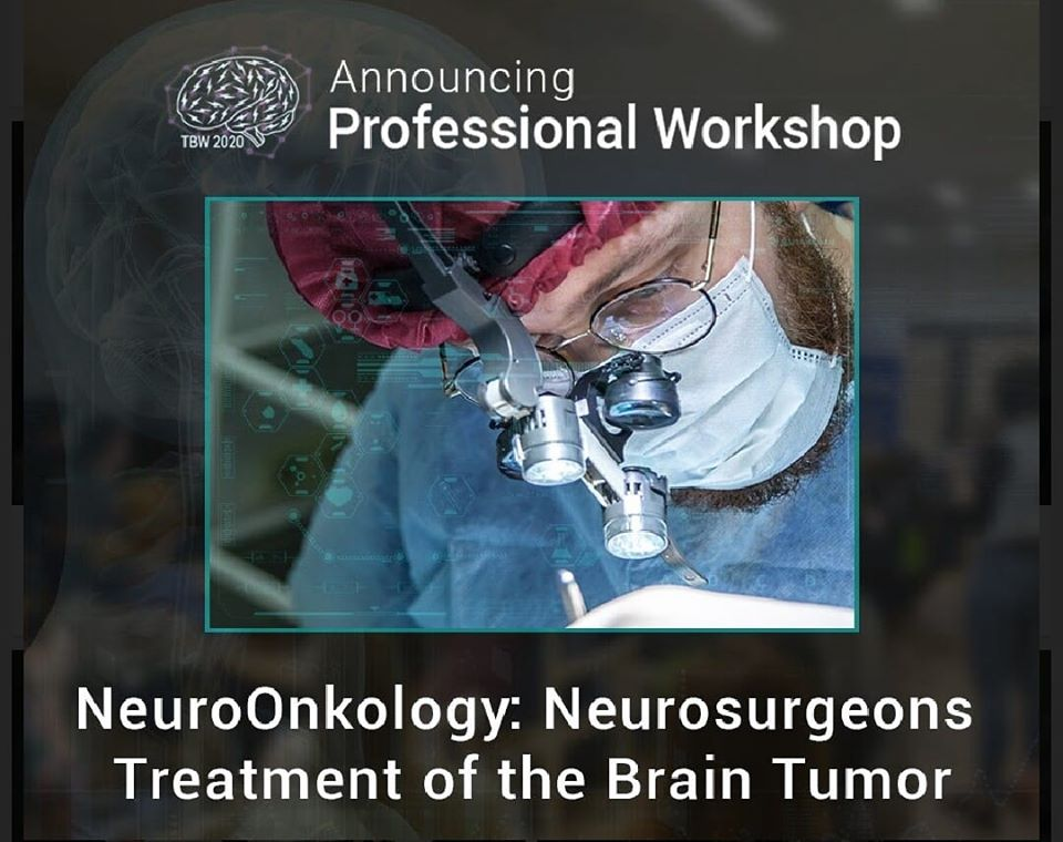 Workshop: Neuro-oncology: Neurosurgeons Treatment of the Brain Tumor