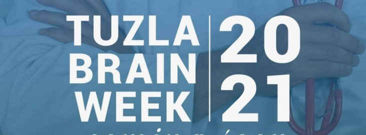 TUZLA BRAIN WEEK 2021 ANNOUNCEMENT • Tuzla Brain Week 2021