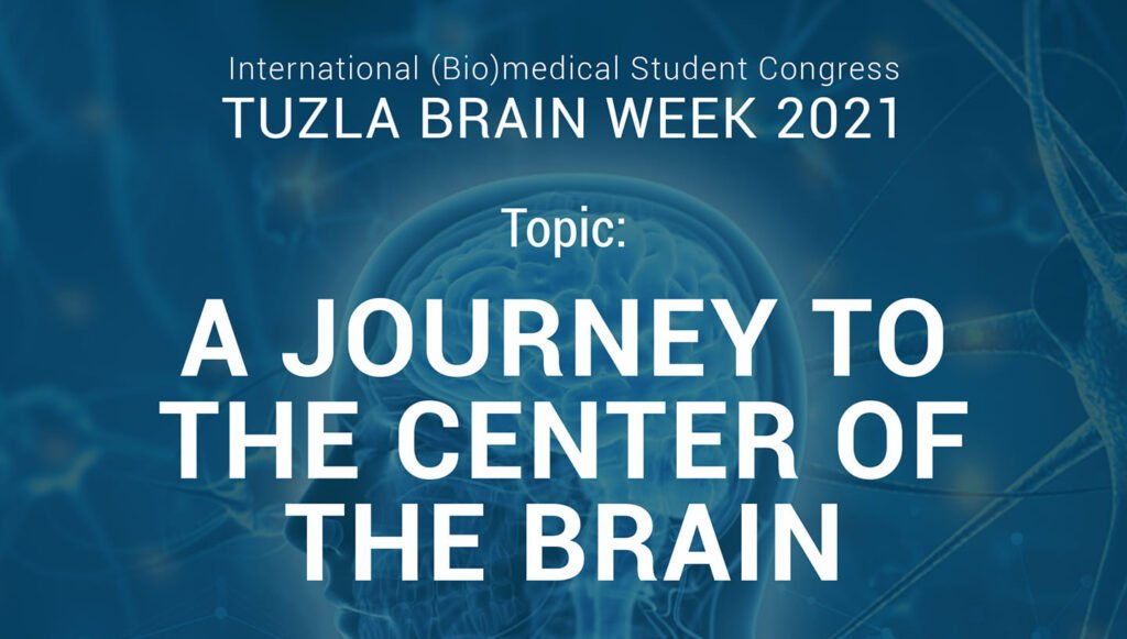 "Tuzla Brain Week theme: ""A JOURNEY TO THE CENTER OF THE BRAIN"""